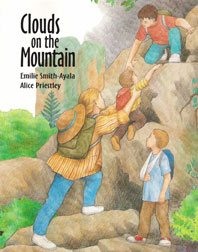 Clouds on the Mountain by Emilie Smith-Ayala, illustrated by Alice Priestley