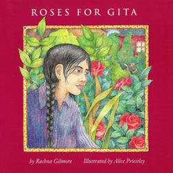 Roses for Gita by Rachna Gilmore, illustrated by Alice Priestley