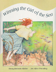 Winning the Girl of the Sea by Brenda Silsbe, art by Alice Priestley